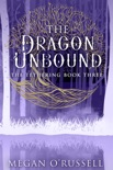 The Dragon Unbound book summary, reviews and downlod