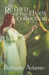The Return of the Elves Collection book summary, reviews and downlod