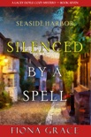 Silenced by a Spell (A Lacey Doyle Cozy Mystery—Book 7) book summary, reviews and download