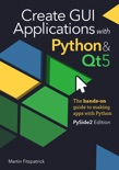 Create GUI Applications with Python & Qt5 (PySide2 Edition) book summary, reviews and download