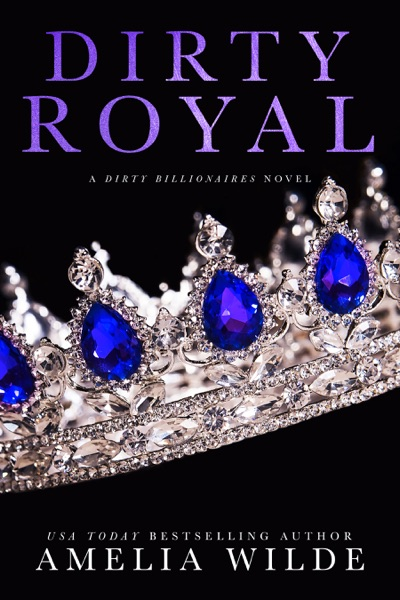 Dirty Royal by Amelia Wilde Book Summary, Reviews and E-Book Download