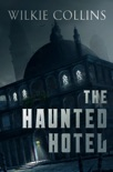 The Haunted Hotel book summary, reviews and download