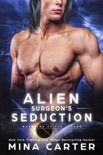 Alien Surgeon's Seduction book summary, reviews and downlod