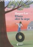 Il buio oltre la siepe - Ediz. Ragazzi book summary, reviews and downlod