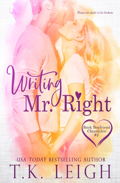 Writing Mr. Right by T.K. Leigh Book Summary, Reviews and E-Book Download