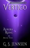 Vertigo (Aurora Rising Book Two) book summary, reviews and download
