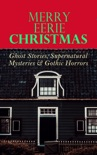 MERRY EERIE CHRISTMAS - Ghost Stories, Supernatural Mysteries & Gothic Horrors book summary, reviews and downlod