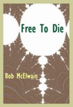 Free to Die book summary, reviews and download