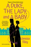 A Duke, the Lady, and a Baby book summary, reviews and download