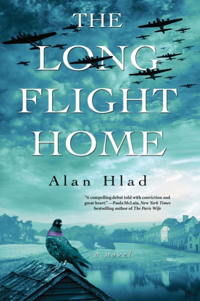 The Long Flight Home by Alan Hlad Book Summary, Reviews and E-Book Download
