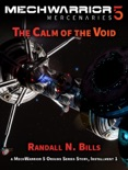 MechWarrior 5 Mercenaries: The Calm of the Void (An Origins Series Story, #1) book summary, reviews and download