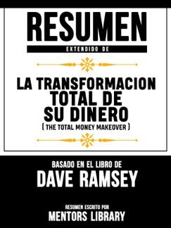 Resumen Extendido De La Transformacion Total De Su Dinero (The Total Money Makeover) - Basado En El Libro De Dave Ramsey E-Book Download