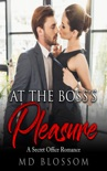 At The Boss's Pleasure - Sleeping With My Boss book summary, reviews and download