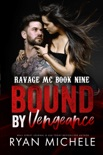 Bound by Vengeance (Ravage MC #8) (Bound #3) book summary, reviews and downlod