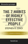 The 7 Habits of Highly Effective People: Powerful Lessons in Personal Change by Stephen R. Covey (Discussion Prompts) book summary, reviews and downlod