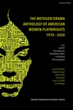 The Methuen Drama Anthology of American Women Playwrights: 1970 - 2020 book summary, reviews and download