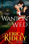 Too Wanton to Wed book summary, reviews and downlod