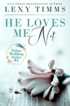 He Loves Me Not book summary, reviews and downlod