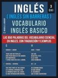 Inglés (Inglés Sin Barreras) Vocabulario Ingles Basico - 3 - GHI book summary, reviews and downlod