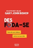 Des Foda-Se book summary, reviews and downlod