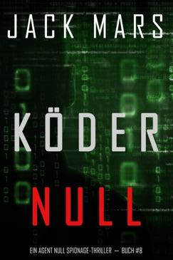Köder Null (Ein Agent Null Spionage-Thriller - Buch #8) E-Book Download
