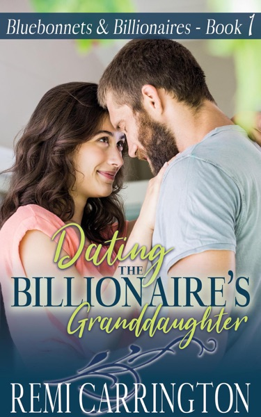 Dating the Billionaire's Granddaughter by Remi Carrington Book Summary, Reviews and E-Book Download