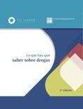 Lo que hay que saber sobre drogas book summary, reviews and downlod