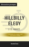 Hillbilly Elegy: A Memoir of a Family and Culture in Crisis by J. D. Vance (Discussion Prompts) book summary, reviews and downlod