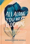 All Along You Were Blooming book summary, reviews and download
