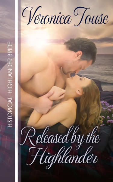 Released by the Highlander by Veronica Touse Book Summary, Reviews and E-Book Download