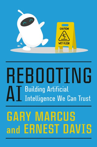 Rebooting AI by Gary Marcus & Ernest Davis Book Summary, Reviews and E-Book Download