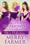 When the Wallflowers were Wicked - Box Collection Three book summary, reviews and downlod