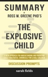 Summary of The Explosive Child: A New Approach for Understanding and Parenting Easily Frustrated, Chronically Inflexible Children by Ross W. Greene PhD (Discussion Prompts) book summary, reviews and downlod
