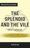 The Splendid and the Vile: A Saga of Churchill, Family, and Defiance During the Blitz by Erik Larson (Discussion Prompts) book summary, reviews and downlod