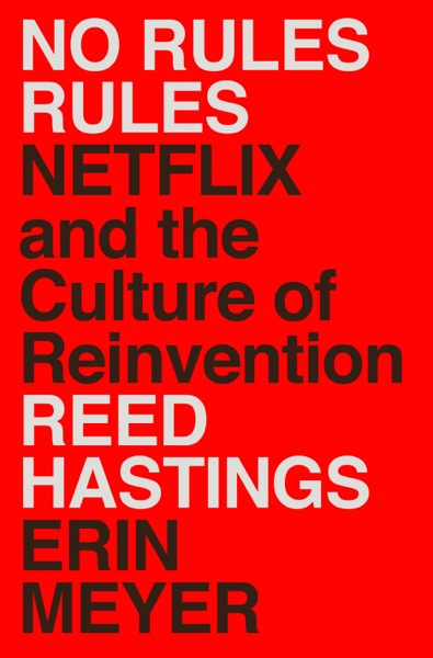 No Rules Rules by Reed Hastings & Erin Meyer Book Summary, Reviews and E-Book Download