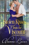 Stolen Kisses from the Viscount: A Stolen Kisses Novella book summary, reviews and download