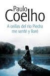 A orillas del río Piedra me senté y lloré book summary, reviews and downlod
