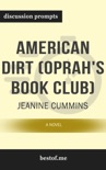 American Dirt (Oprah's Book Club): A Novel by Jeanine Cummins (Discussion Prompts) book summary, reviews and downlod