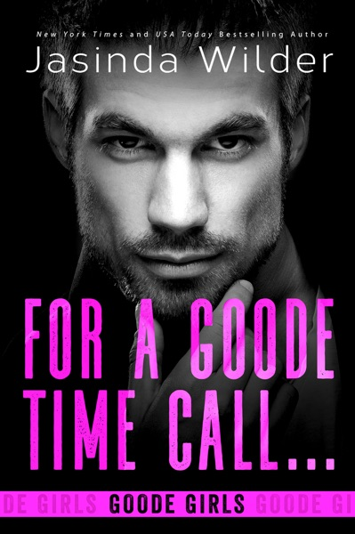 For a Goode Time Call... by Jasinda Wilder Book Summary, Reviews and E-Book Download