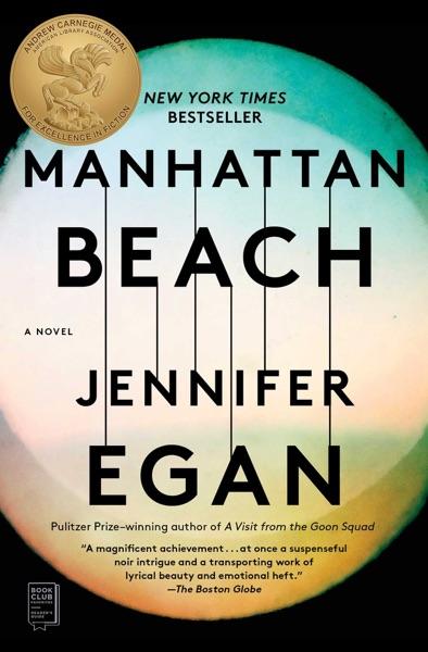 Manhattan Beach by Jennifer Egan Book Summary, Reviews and E-Book Download