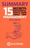 Summary of «15 Secrets Successful People Know About Time Management» by Kevin Kruse book summary, reviews and downlod