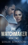 The Matchmaker - Book Two book summary, reviews and downlod