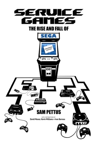 Service Games: The Rise and Fall of SEGA by Sam Pettus E-Book Download