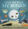 Give Me Back My Bones! book image