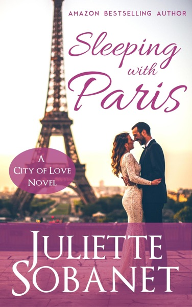 Sleeping with Paris by Juliette Sobanet Book Summary, Reviews and E-Book Download