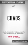 Chaos: Charles Manson, the CIA, and the Secret History of the Sixties by Tom O'Neill: Conversation Starters book summary, reviews and download