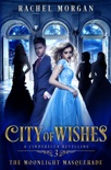City of Wishes 3: The Moonlight Masquerade book summary, reviews and download