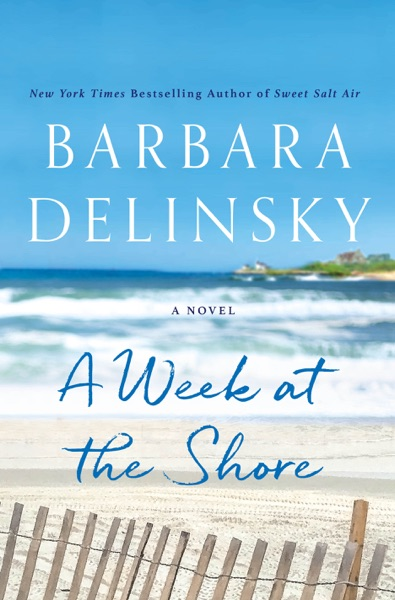 A Week at the Shore by Barbara Delinsky Book Summary, Reviews and E-Book Download