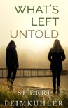 What's Left Untold book synopsis, reviews
