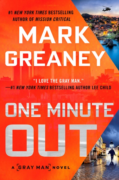 One Minute Out by Mark Greaney Book Summary, Reviews and E-Book Download